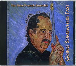 Steve Deutsch Ensemble Going Somewhere Fast CD Case